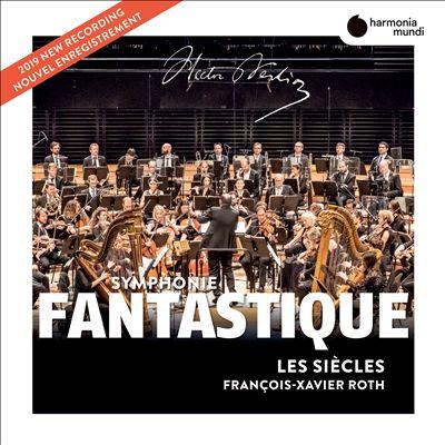 Hector Berlioz: Symphonie Fantastique [2019]