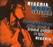 Nigeria Rock Special: Psychedelic Afro Rock & Fuzz Funk