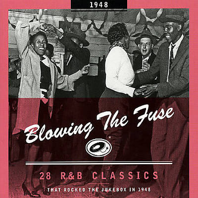 Blowing the Fuse: 28 R&B Classics That Rocked the Jukebox in 1948