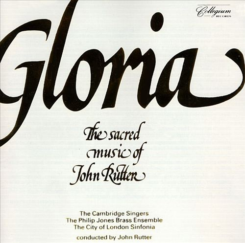 Gloria: The Sacred Music of John Rutter [1984]