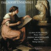 Clara Schumann: Piano Trio; Fanny Mendelssohn: Piano Trios; String Quartet