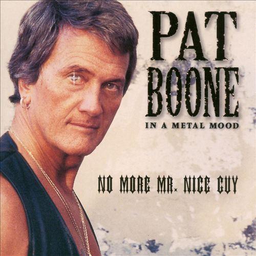 In a Metal Mood: No More Mr. Nice Guy