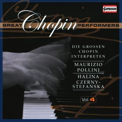 Great Chopin Performers, Vol. 4: Maurizio Pollini & Halina Czerny-Stef