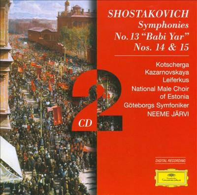 Shostakovich: Symphonies Nos. 13 'Babi Yar', 14, 15