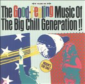 The Good-Feeling Music of the Big Chill Generation, Vol. 1