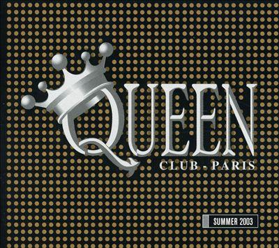 Queen Club-Paris: Summer 2003