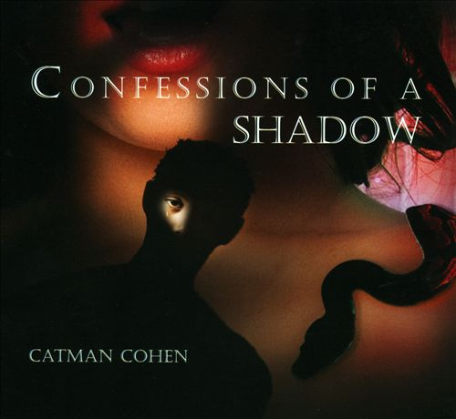 Confessions of a Shadow