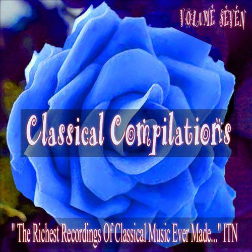 Classical Compilations, Vol. 7
