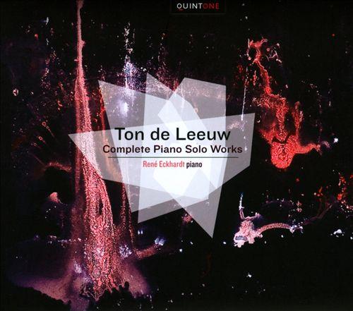 Ton de Leeuw: Complete Piano Works