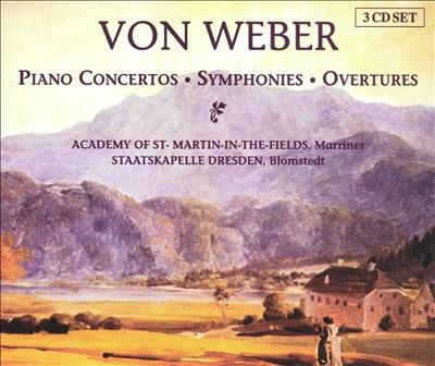 Von Weber: Piano Concertos; Symphonies; Overtures