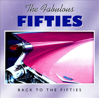 The Fabulous Fifties: Back to the Fifties [Time Life]