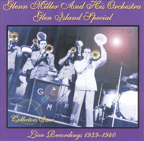 Glen Island Special: Live Recordings 1939-1940