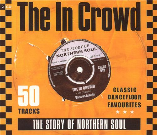 The In Crowd: The Story of Northern Soul