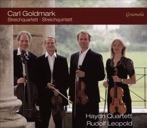 Goldmark: Streichquartett; Streichquintett