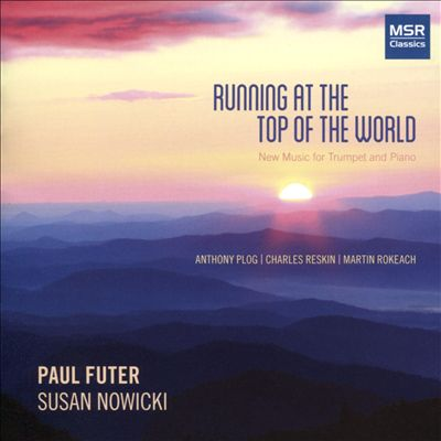 Running at the Top of the World: New Music for Trumpet and Piano