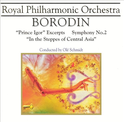 Borodin: Prince Igor Excerpts; Symphony No. 2; In the Steppes of Central Asia