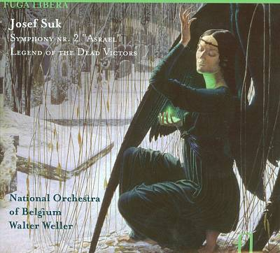 """Josef Suk: Symphony No. 2 """"Asrael""""; Legend of the Dead Victors"""