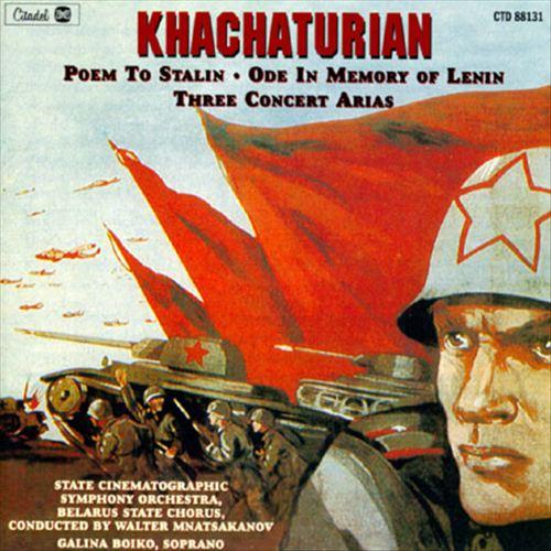 Aram Khachaturian: Poem to Stalin; Ode in Memory of Lenin; Three Concert Arias
