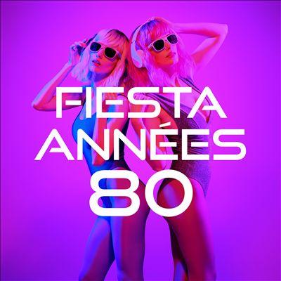 Fiesta Annees 80