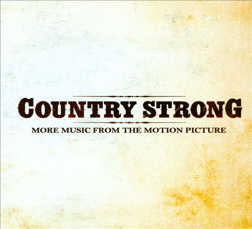Country Strong: More Music from the Motion Picture