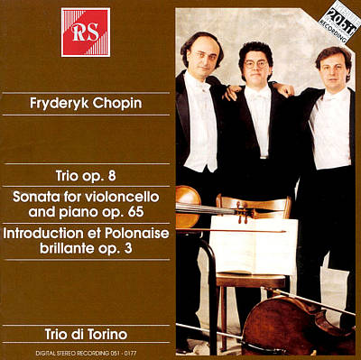 Chopin: Trio Op. 8; Sonata for violoncello and piano Op. 65; Introduction et Polonaise brillante Op. 3