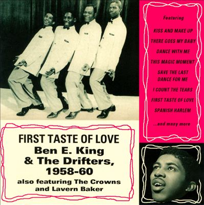 First Taste of Love: Ben E. King & the Drifters 1958-60