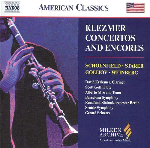 Klezmer Concertos and Encores: Schoenfield; Starer; Golijov; Weinberg