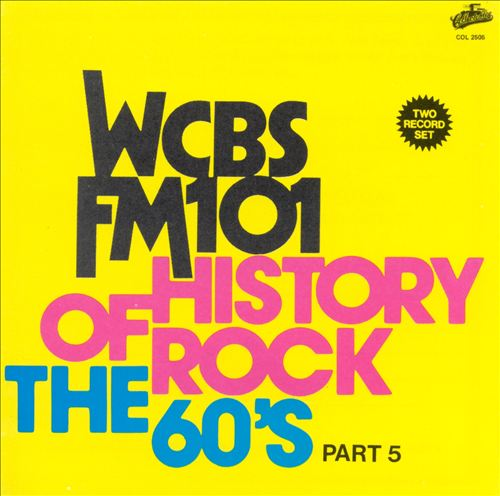 History of Rock: The 60's, Pt. 5 - WCBS FM 101