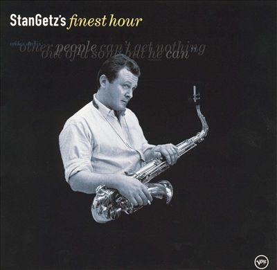 Stan Getz's Finest Hour