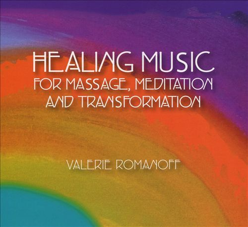 Healing Music: For Massage, Meditation and Transformation