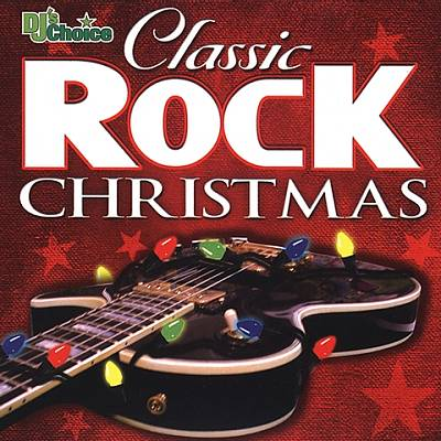 DJ's Choice: Classic Rock Christmas