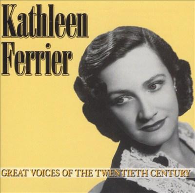 Great Voices of the Twentieth Century: Kathleen Ferrier