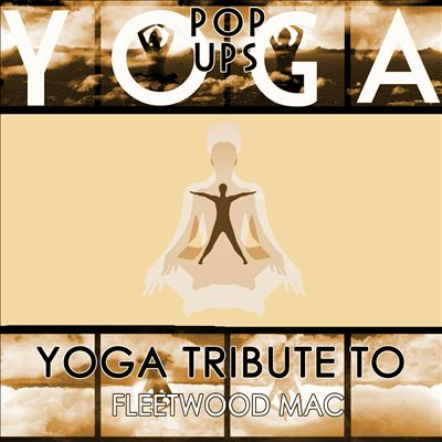 Yoga to Fleetwood Mac