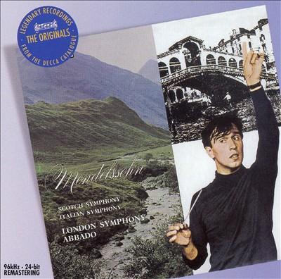 "Mendelssohn: Symphonies Nos. 3 ""Scottish"" & 4 ""Italian"""