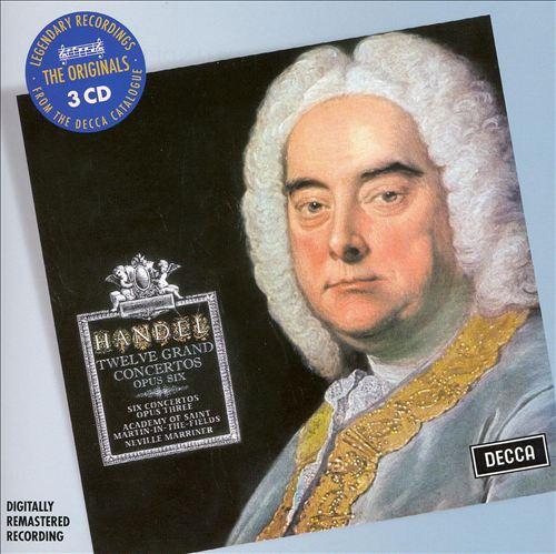 Handel: Twelve Grand Concertos, Op. 6; Six Concertos, Op. 3