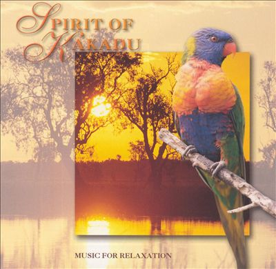 Spirit of Kakadu: Music for Relexation