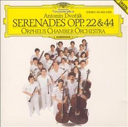 Antonin Dvorák: Serenades Opp. 22 & 44