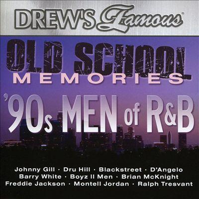 Drew's Famous Old School Memories: 90s Men of R&B