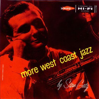 More West Coast Jazz with Stan Getz