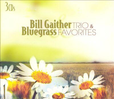 Bill Gaither and Bluegrass Favorites