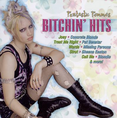 Bitchin' Hits: Fantastic Femmes