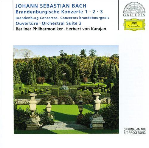 J.S. Bach: Brandenburg Concertos Nos. 1 - 3; Orchestral Suite 3
