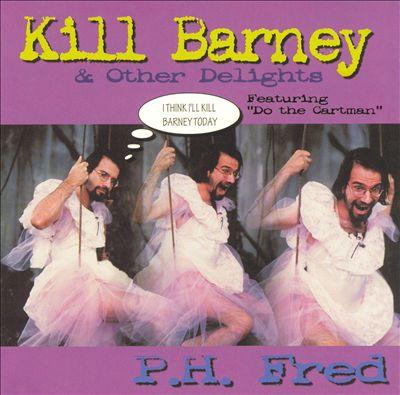 Kill Barney & Other Delights