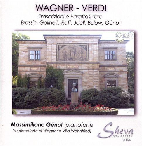 Wagner-Verdi: Trascrizioni e Parafrasi Rare