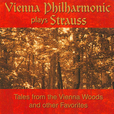 Vienna Philharmonic plays Strauss: Tales from Vienna Woods and other Favorites