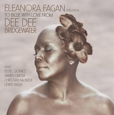 Eleanora Fagan (1915-1959): To Billie with Love from Dee Dee Bridgewater