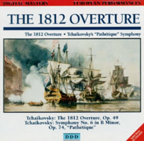 Tchaikovsky: The 1812 Overture; Symphony No. 6 in B minor, Op. 74