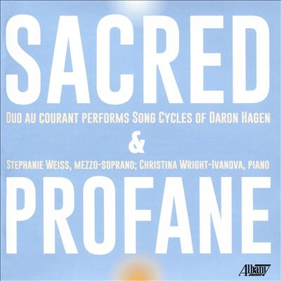 Sacred & Profane: Duo Au Courant performs Song Cycles of Daron Hagen