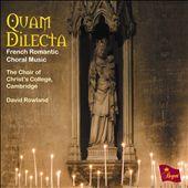 Quam Dilecta: French Romantic Choral Music