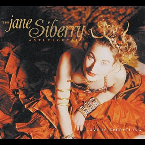 Love Is Everything: The Jane Siberry Anthology